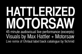 Max Hattler, MOTORSAW and Schmid performs Uhrlaut backcatalogue